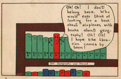 "But it's important to keep your library well-organized! (from ""The Children's Book on How to Use Books and Libraries"" by Carolyn Mott and Leo B. Baisden)"